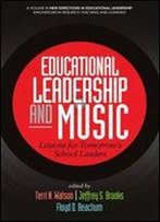 Educational Leadership And Music: Lessons For Tomorrow's School Leaders