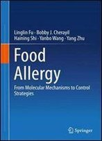 Food Allergy: From Molecular Mechanisms To Control Strategies