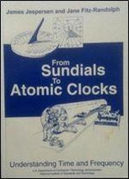From Sundials To Atomic Clocks: Understanding Time And Frequency