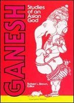 Ganesh: Studies Of An Asian God (Suny Series In Tantric Studies): Studies Of An Indian God