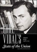 Gore Vidal's State Of The Union: The Nation's Essays 1958-2008