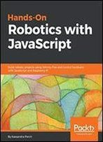 Hands-On Robotics With Javascript