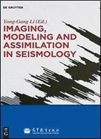 Imaging, Modeling And Assimilation In Seismology