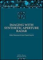 Imaging With Synthetic Aperture Radar (Engineering Sciences: Electrical Engineering)