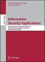 Information Security Applications: 19th International Conference, Wisa 2018, Jeju Island, Korea, August 2325, 2018, Revised Selected Papers