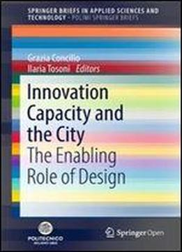 Innovation Capacity And The City: The Enabling Role Of Design