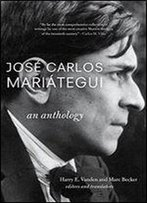 Jose Carlos Mariategui: An Anthology