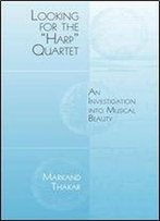 Looking For The 'Harp' Quartet: An Investigation Into Musical Beauty