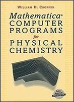 Mathermatica Computer Programs For Physical Chemistry