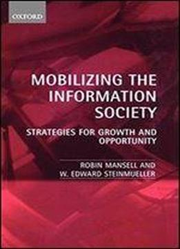 Mobilizing The Information Society Strategies For Growth And Opportunity