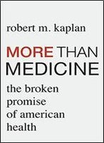 More Than Medicine: The Broken Promise Of American Health