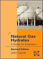 Natural Gas Hydrates: A Guide For Engineers, 2nd Edition
