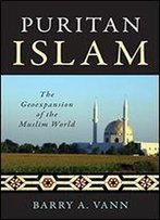 Puritan Islam: The Geoexpansion Of The Muslim World