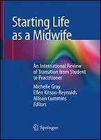 Starting Life As A Midwife: An International Review Of Transition From Student To Practitioner