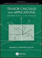 Tensor Calculus And Applications: Simplified Tools And Techniques