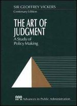 The Art Of Judgment: A Study Of Policy Making