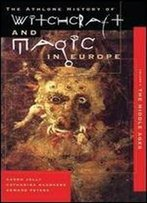 The Athlone History Of Witchcraft And Magic In Europe. Vol. 3. The Middle Ages