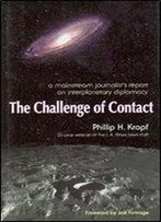 The Challenge Of Contact A Mainstream Journalists Report On Interplanetary