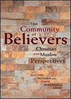 The Community Of Believers: Christian And Muslim Perspectives