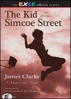 The Kid From Simcoe Street: A Memoir And Poems