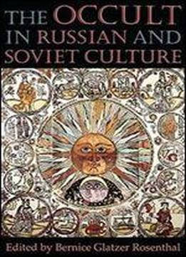 The Occult In Russian And Soviet Culture