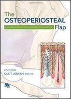 The Osteoperiosteal Flap: A Simplified Approach To Alveolar Bone Reconstruction