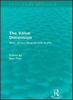 The Value Dimension: Marx Versus Ricardo And Sraffa
