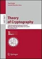 Theory Of Cryptography: 15th International Conference, Tcc 2017, Baltimore, Md, Usa, November 12-15, 2017, Proceedings, Part I