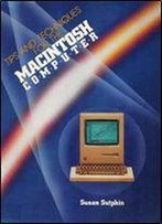 Tips And Techniques For The Macintosh Computer