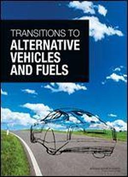 Transitions To Alternative Vehicles And Fuels
