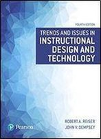 Trends And Issues In Instructional Design And Technology (4th Edition)