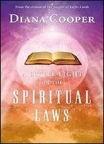 A Little Light On The Spiritual Laws