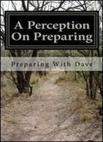 A Perception On Preparing