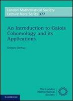 An Introduction To Galois Cohomology And Its Applications