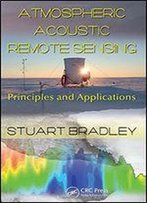 Atmospheric Acoustic Remote Sensing: Principles And Applications