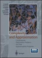 Complexity And Approximation: Combinatorial Optimization Problems And Their Approximability Properties