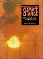 Confronting Climate Change: Risks, Implications And Responses