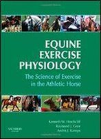 Equine Exercise Physiology: The Science Of Exercise In The Athletic Horse