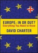 Europe - In Or Out: Everything You Need To Know