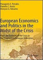 European Economics And Politics In The Midst Of The Crisis: From The Outbreak Of The Crisis To The Fragmented European Federation