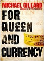 For Queen And Currency: Audacious Fraud, Greed And Gambling At Buckingham Palace