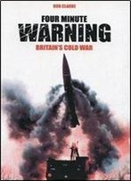 Four Minute Warning: Britains Cold War