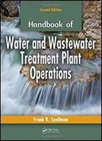 Handbook Of Water And Wastewater Treatment Plant Operations, Second Edition