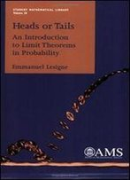 Heads Or Tails: An Introduction To Limit Theorems In Probability