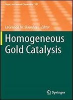 Homogeneous Gold Catalysis (Topics In Current Chemistry)