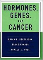 Hormones, Genes, And Cancer (Medicine)