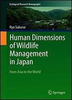 Human Dimensions Of Wildlife Management In Japan: From Asia To The World