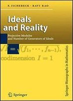 Ideals And Reality: Projective Modules And Number Of Generators Of Ideals