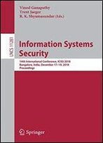 Information Systems Security: 14th International Conference, Iciss 2018, Bangalore, India, December 17-19, 2018, Proceedings