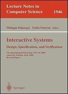 Interactive Systems Design, Specification, And Verification: 7th International Workshop, Dsv-is 2000 Limerick, Ireland, June 5